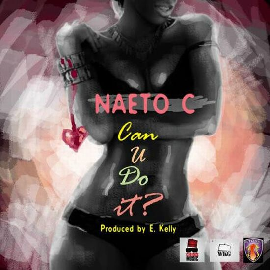 Naeto C Can You Do It