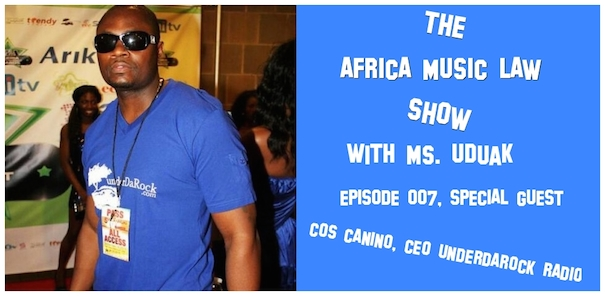 Cos Canino on The Africa Music Law Show with Ms Udauk