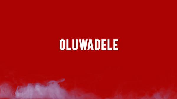 oluwadele lyrics video 3