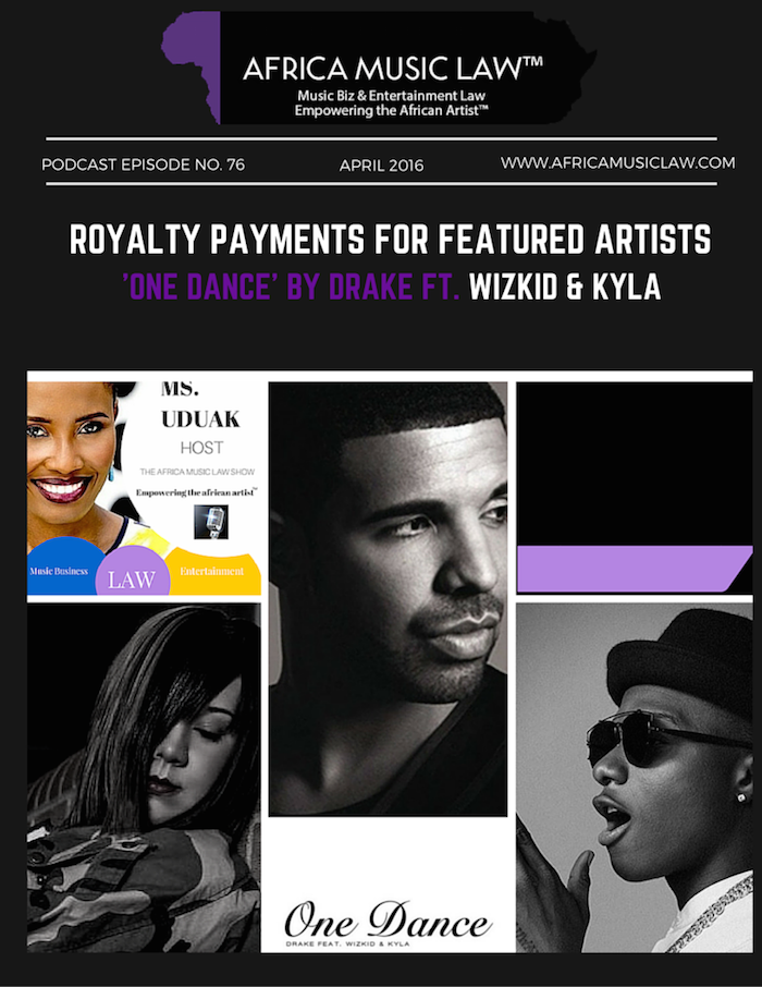 One Dance Drake Wizkid Kyla - AML 076: 'One Dance' by Drake ft. Wizkid & Kyla | Royalty Payments for Featured Artists