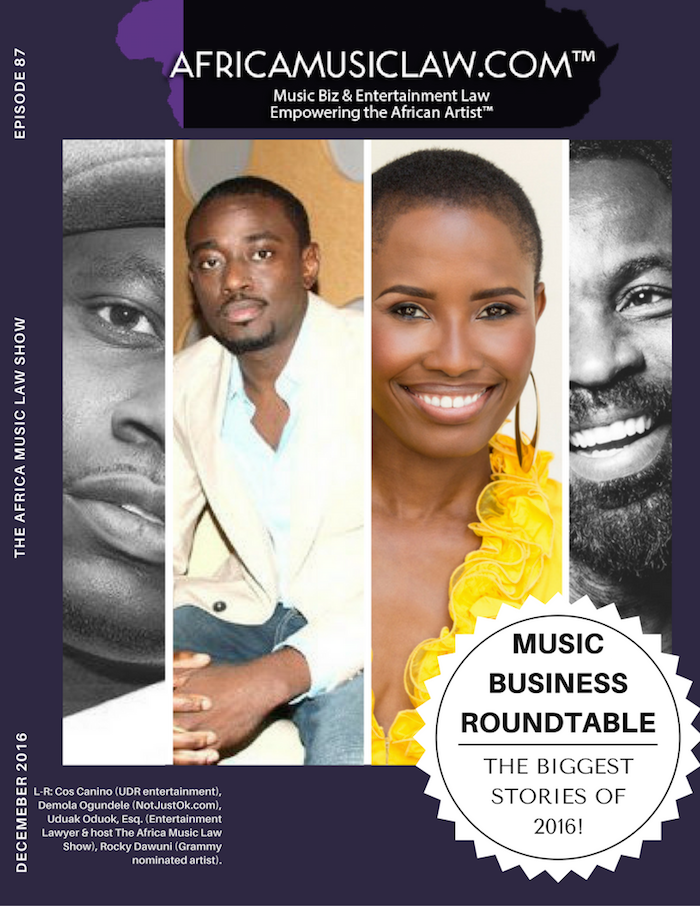 AML Music Business Roundtable 2016 - AML 087: Music Business Roundtable: The Biggest Stories of 2016 with Notjustok.com CEO Demola Ogundele, Grammy nominated artist Rocky Dawuni & UDR CEO Cos Canino!