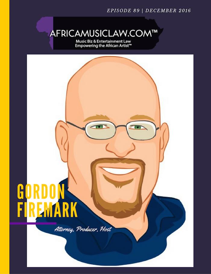 Gordon Firemark - AML 089: (Exclusive Interview) Gordon Firemark: Attorney, Producer & Host Entertainment Law Update