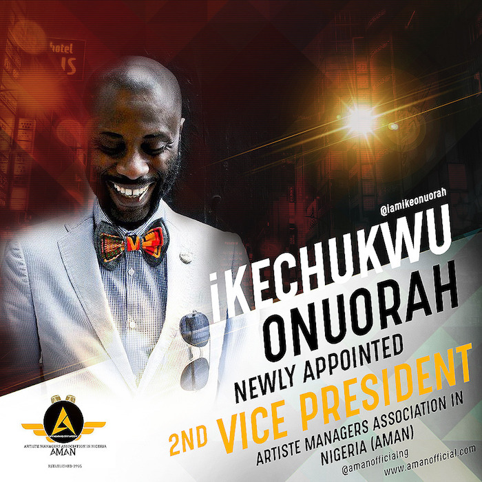 Ike Onuorah 2nd Vice President AMAN - Ike Onuorah Named 2nd Vice President of Artist Management Organization in Nigeria Led by Don Jazzy's Father
