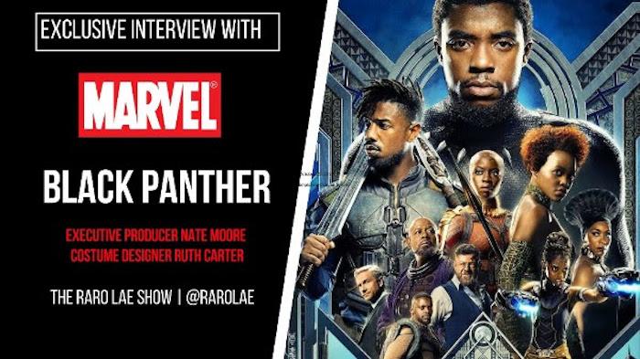 Raro Lae Black Panther - Raro Lae Interviews Black Panther's Executive Producer Nate Moore and Costume Designer, Ruth Carter